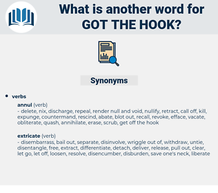 got the hook, synonym got the hook, another word for got the hook, words like got the hook, thesaurus got the hook