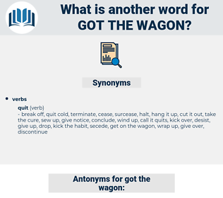 got the wagon, synonym got the wagon, another word for got the wagon, words like got the wagon, thesaurus got the wagon