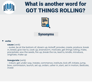 got things rolling, synonym got things rolling, another word for got things rolling, words like got things rolling, thesaurus got things rolling