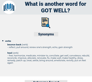 got well, synonym got well, another word for got well, words like got well, thesaurus got well
