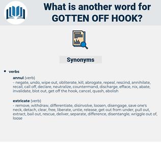 gotten off hook, synonym gotten off hook, another word for gotten off hook, words like gotten off hook, thesaurus gotten off hook