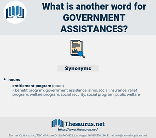 government assistances, synonym government assistances, another word for government assistances, words like government assistances, thesaurus government assistances