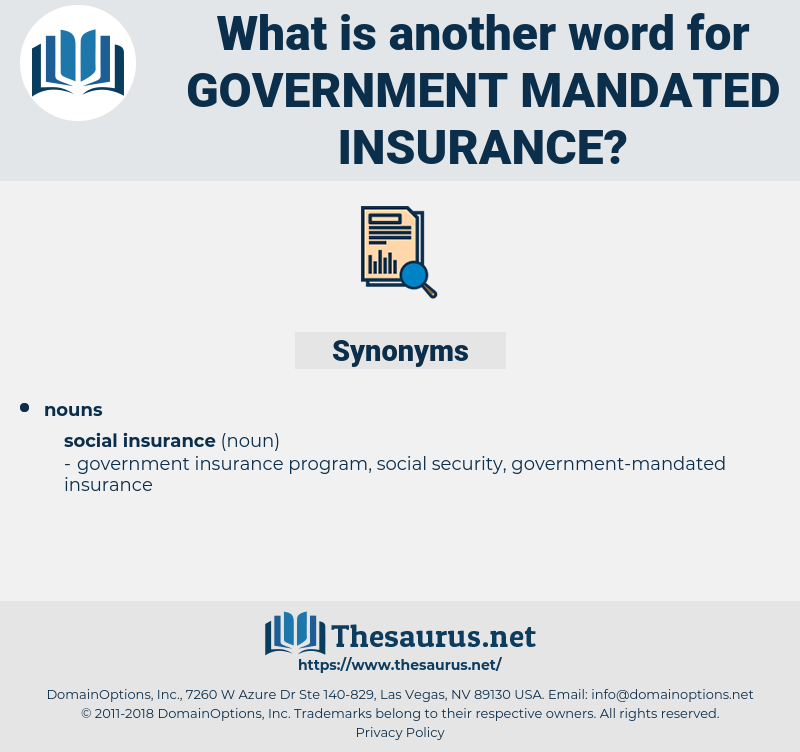 government mandated insurance, synonym government mandated insurance, another word for government mandated insurance, words like government mandated insurance, thesaurus government mandated insurance