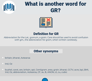 GR, synonym GR, another word for GR, words like GR, thesaurus GR