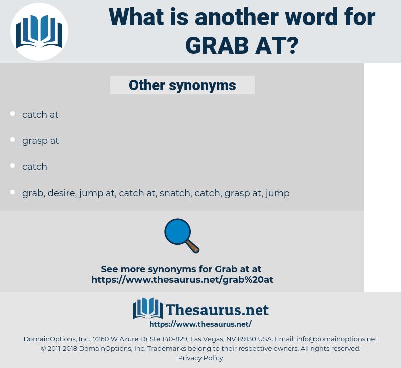 grab at, synonym grab at, another word for grab at, words like grab at, thesaurus grab at