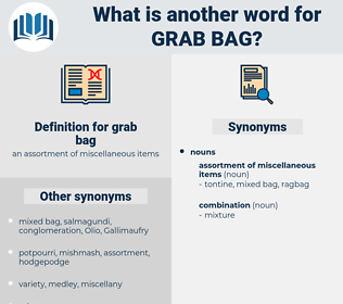grab bag, synonym grab bag, another word for grab bag, words like grab bag, thesaurus grab bag