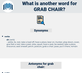 grab chair, synonym grab chair, another word for grab chair, words like grab chair, thesaurus grab chair