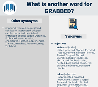 Grabbed, synonym Grabbed, another word for Grabbed, words like Grabbed, thesaurus Grabbed