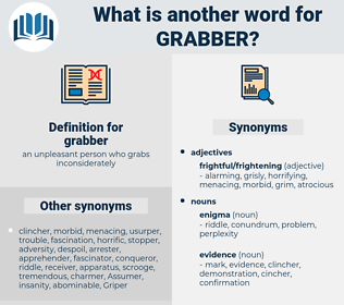 grabber, synonym grabber, another word for grabber, words like grabber, thesaurus grabber
