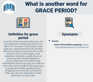 grace period, synonym grace period, another word for grace period, words like grace period, thesaurus grace period