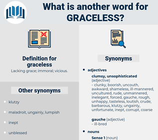 graceless, synonym graceless, another word for graceless, words like graceless, thesaurus graceless