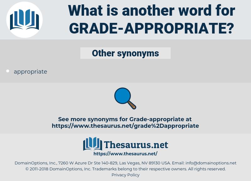 grade-appropriate, synonym grade-appropriate, another word for grade-appropriate, words like grade-appropriate, thesaurus grade-appropriate