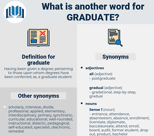 graduate, synonym graduate, another word for graduate, words like graduate, thesaurus graduate