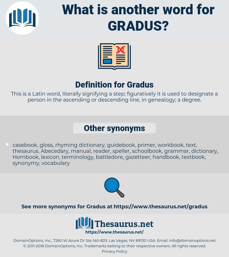 Gradus, synonym Gradus, another word for Gradus, words like Gradus, thesaurus Gradus