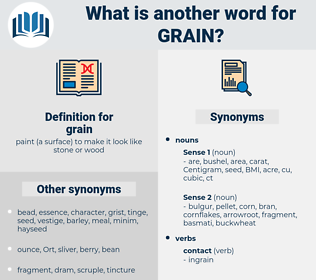 grain, synonym grain, another word for grain, words like grain, thesaurus grain
