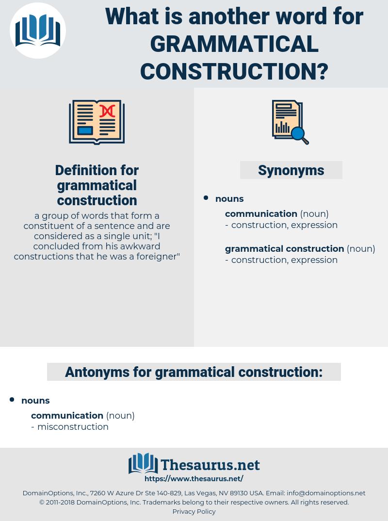 grammatical construction, synonym grammatical construction, another word for grammatical construction, words like grammatical construction, thesaurus grammatical construction