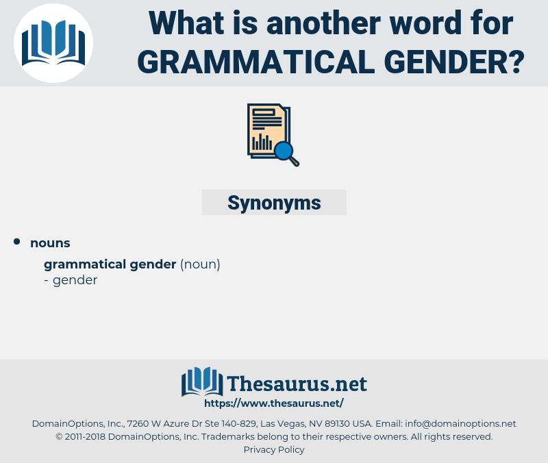 grammatical gender, synonym grammatical gender, another word for grammatical gender, words like grammatical gender, thesaurus grammatical gender