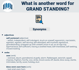 grand standing, synonym grand standing, another word for grand standing, words like grand standing, thesaurus grand standing