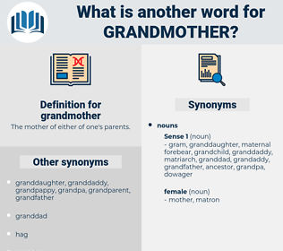 grandmother, synonym grandmother, another word for grandmother, words like grandmother, thesaurus grandmother