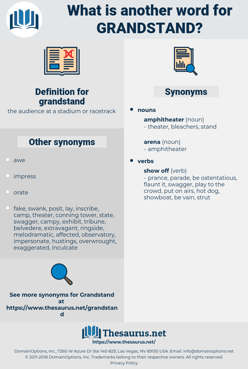 grandstand, synonym grandstand, another word for grandstand, words like grandstand, thesaurus grandstand
