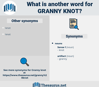 granny knot, synonym granny knot, another word for granny knot, words like granny knot, thesaurus granny knot
