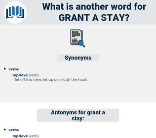 grant a stay, synonym grant a stay, another word for grant a stay, words like grant a stay, thesaurus grant a stay