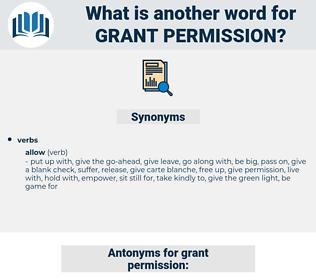 grant permission, synonym grant permission, another word for grant permission, words like grant permission, thesaurus grant permission