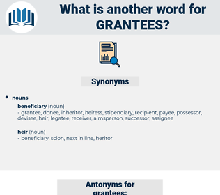 grantees, synonym grantees, another word for grantees, words like grantees, thesaurus grantees