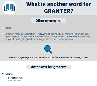 granter, synonym granter, another word for granter, words like granter, thesaurus granter