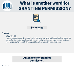 granting permission, synonym granting permission, another word for granting permission, words like granting permission, thesaurus granting permission