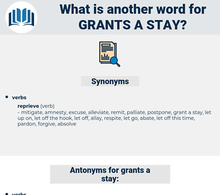 grants a stay, synonym grants a stay, another word for grants a stay, words like grants a stay, thesaurus grants a stay