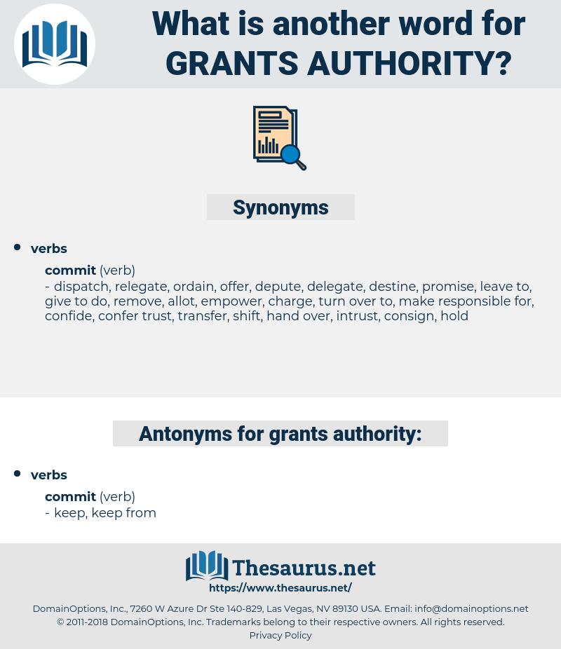 grants authority, synonym grants authority, another word for grants authority, words like grants authority, thesaurus grants authority