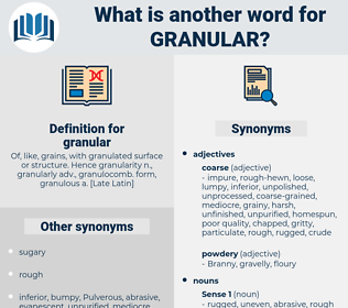 granular, synonym granular, another word for granular, words like granular, thesaurus granular