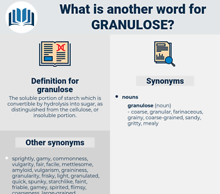 granulose, synonym granulose, another word for granulose, words like granulose, thesaurus granulose