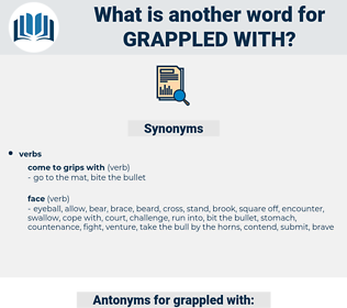 grappled with, synonym grappled with, another word for grappled with, words like grappled with, thesaurus grappled with