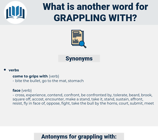 grappling with, synonym grappling with, another word for grappling with, words like grappling with, thesaurus grappling with