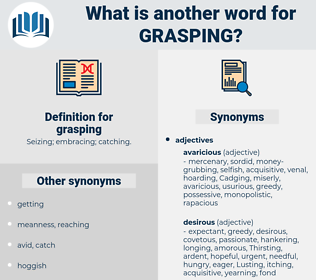 grasping, synonym grasping, another word for grasping, words like grasping, thesaurus grasping