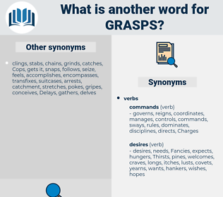 Grasps, synonym Grasps, another word for Grasps, words like Grasps, thesaurus Grasps