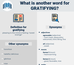 gratifying, synonym gratifying, another word for gratifying, words like gratifying, thesaurus gratifying