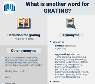grating, synonym grating, another word for grating, words like grating, thesaurus grating