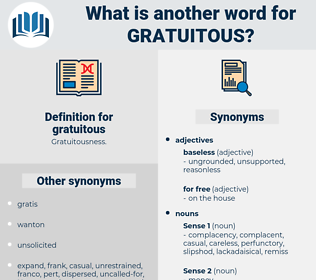 gratuitous, synonym gratuitous, another word for gratuitous, words like gratuitous, thesaurus gratuitous
