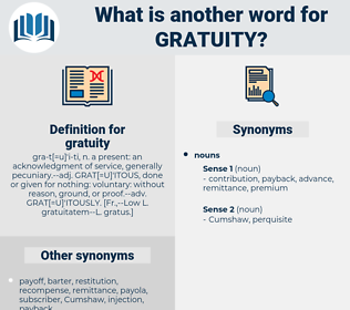 gratuity, synonym gratuity, another word for gratuity, words like gratuity, thesaurus gratuity
