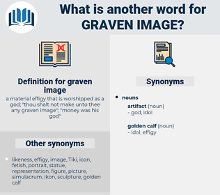 graven image, synonym graven image, another word for graven image, words like graven image, thesaurus graven image