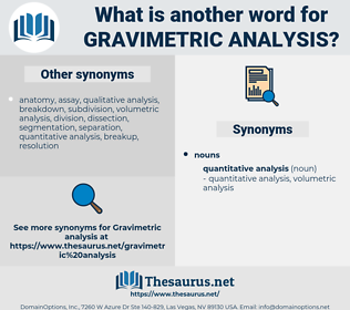 gravimetric analysis, synonym gravimetric analysis, another word for gravimetric analysis, words like gravimetric analysis, thesaurus gravimetric analysis