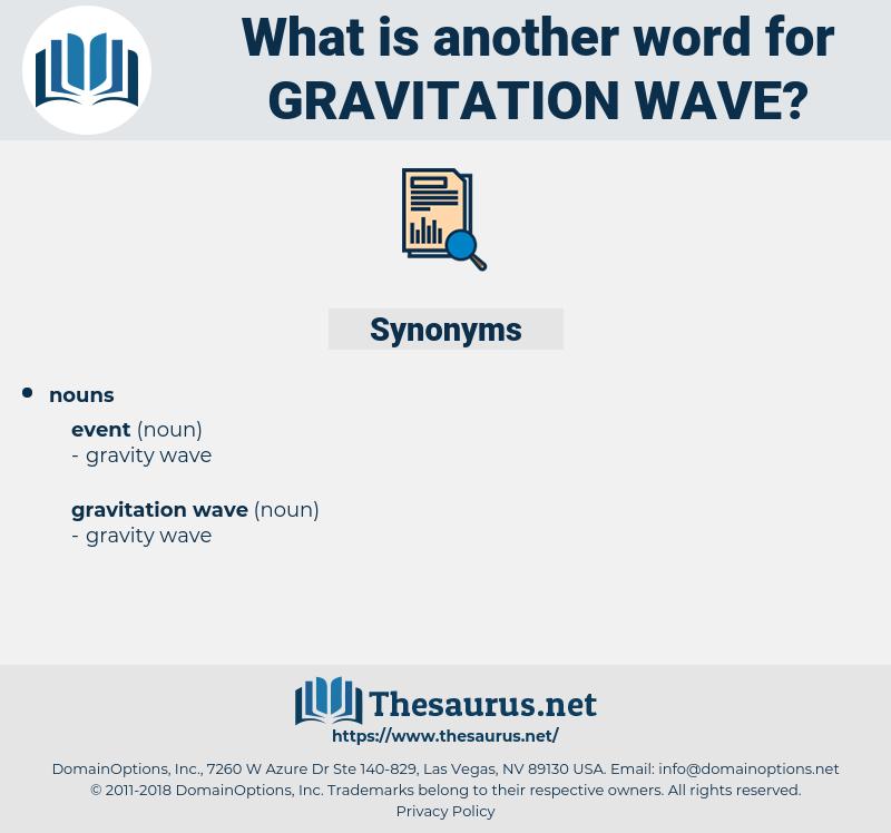 gravitation wave, synonym gravitation wave, another word for gravitation wave, words like gravitation wave, thesaurus gravitation wave
