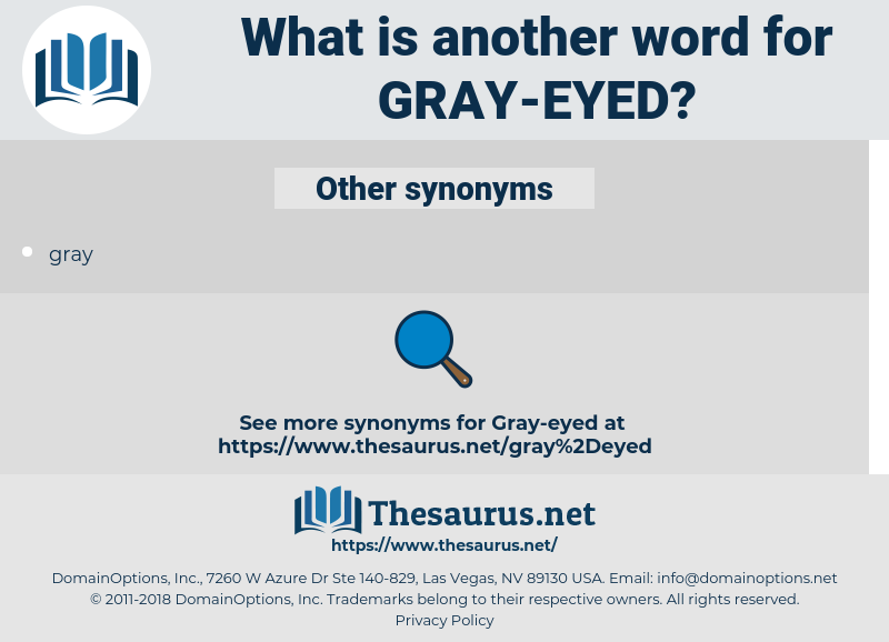 gray-eyed, synonym gray-eyed, another word for gray-eyed, words like gray-eyed, thesaurus gray-eyed