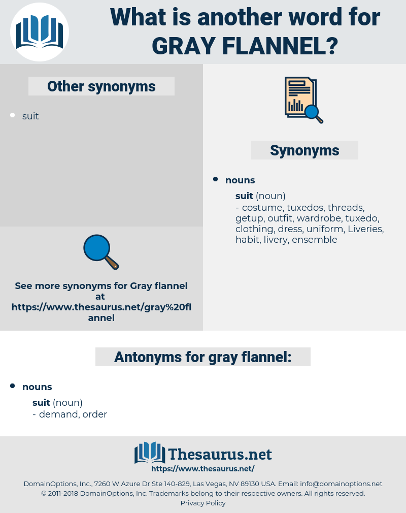 gray flannel, synonym gray flannel, another word for gray flannel, words like gray flannel, thesaurus gray flannel