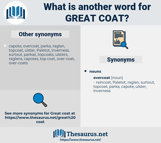 great coat, synonym great coat, another word for great coat, words like great coat, thesaurus great coat