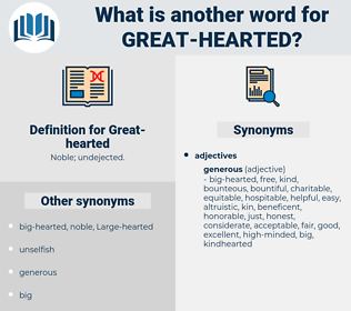 Great-hearted, synonym Great-hearted, another word for Great-hearted, words like Great-hearted, thesaurus Great-hearted