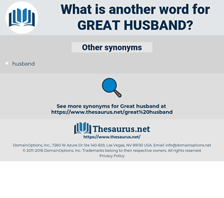 great husband, synonym great husband, another word for great husband, words like great husband, thesaurus great husband